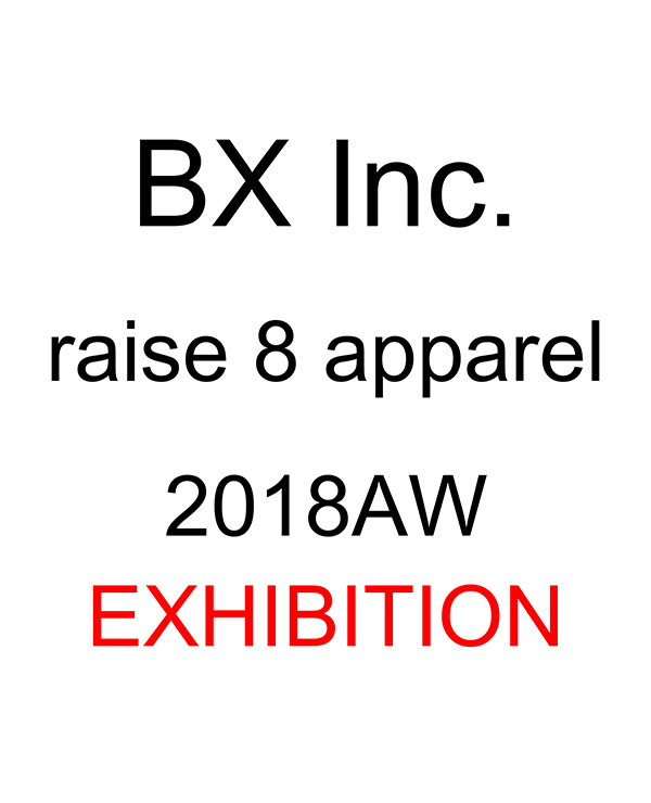 BX Inc. & raise 8 apparel 2018AW EXHIBITION @ studio and space ivva | 渋谷区 | 東京都 | 日本